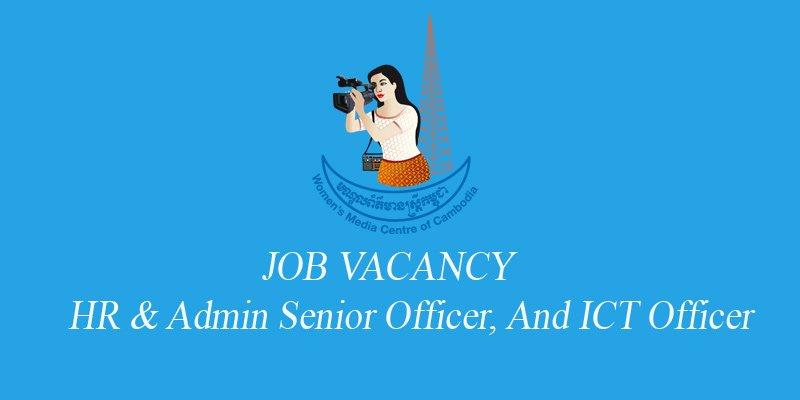 ដំណឹងជ្រើសរើសបុគ្គលិក តួនាទី HR & Admin Senior Officer និង ICT Officer